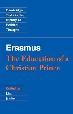 Precision Series The Education of a Christian Prince: With the Panegyric for Archduke Philip of Austria (Paperback)