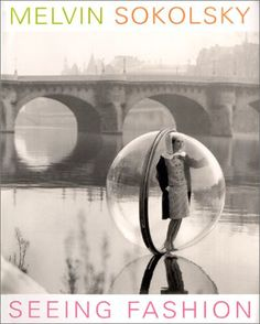 SEEING FASHION: MELVIN SOKOLSKY – 1st Edition PHOTOGRAPHY BOOK – NOMADCHIC $250