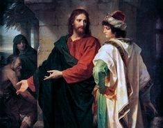 """Christ and the Rich Young Ruler by Heinrich Hofmann. Matt. 19:16-26.  """".....Jesus said to him, """"If you would be perfect, go sell what you possess and give to the poor, and you will have treasures in heaven, and come, follow me."""" When the young man heard this he went away sorrowful; for he had great possessions."""""""