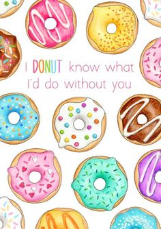 Another awesome greeting card created for @thortful by Hazel Fisher Creations. 'I DONUT know what I'd do without you' greeting card design. Donuts, funny, valentine, mother's day