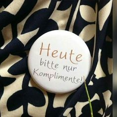 Heute bitte nur Komplimente! ;)