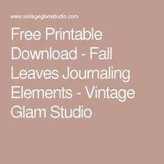 Free Printable Download - Fall Leaves Journaling Elements - Vintage Glam Studio