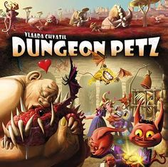 Dungeon Petz - Vlaada Chvátil + nice fitting well-realized theme + nice monsters with discs + that art