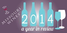 Missouri Wines 2014: A Year in Review What was your favorite #MoWineMoment this year?