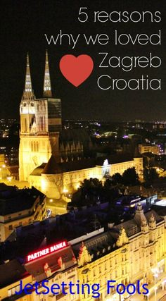 We're having trouble pinpointing exactly what it was about Zagreb, Croatia that made us fall for the city, but we think the truth of it is that there were many things that contributed to why we loved Zagreb.