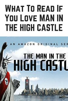 Great books to read if you're a fan of THE MAN IN THE HIGH CASTLE (including, yes, the title itself).