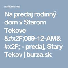 Na predaj rodinný dom v Starom Tekove /089-12-AM/ - predaj, Starý Tekov | burza.sk