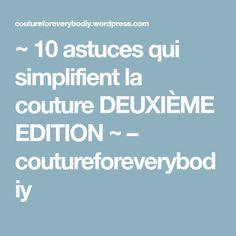 ~ 10 astuces qui simplifient la couture DEUXIÈME EDITION ~ – coutureforeverybodiy