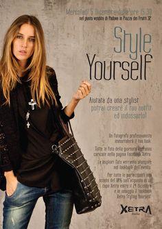 StyleYourself - Mercoledì 5 Dicembre 2O12 dalle ore 15.3O, nel punto vendita di Padova in Piazza Dei Frutti 32, aiutata da una stylist potrai creare il tuo outfit e indossarlo!
