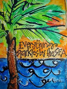 Everything sparkles by the sea. Tropical painting with saying. Beach Art, Ocean Beach, I Need Vitamin Sea, Tropical Art, Tropical Paintings, I Love The Beach, Just Dream, It Goes On, Beach Scenes