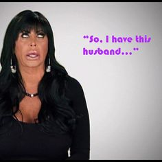"""""""So, I have this husband..."""" - #BigAng #MobWives"""