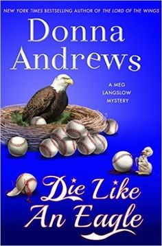 """Die Like an Eagle by Donna Andrews. """"It's the opening weekend for the Caerphilly Summerball baseball league and Meg finds a body in the porta-potty. Meg, her friends and family must catch a killer and figure out how to oust the petty league president before everyone's weekend is ruined. Reading Andrews' books are like a visit home to your favorite relatives, plus she weaves humor and fun while still penning an enjoyable mystery."""" - Karen Emery, Johnson County Public Library, Franklin, IN"""