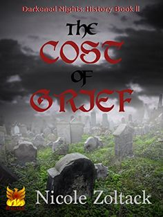The Cost of Grief (Darkened Nights: History Book 2)