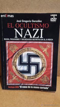 EL OCULTISMO NAZI. MAGIA, PAGANISMO Y SOCIEDADES SECRETAS EN EL III REICH. LIBRO + DVD / OCASIÓN.