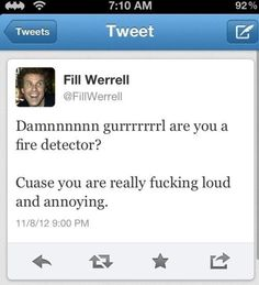 Will Ferrel Tweet- Are you a fire detector?