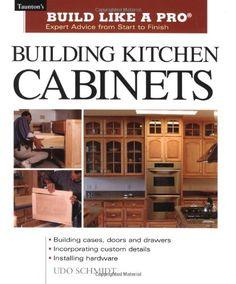 Building Kitchen Cabinets (Taunton's Build Like a Pro) by Udo Schmidt http://www.amazon.com/dp/1561584703/ref=cm_sw_r_pi_dp_l-Udub1QT6586