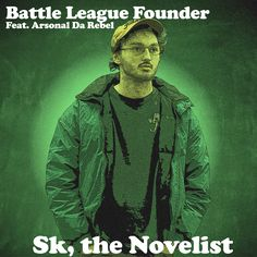 @SKTheNovelist feat. @ArsonalDaRebel - B.L.F. (Battle League Founder) [MP3]