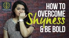 How to overcome shyness and increase confidence - Skillopedia - Personal...