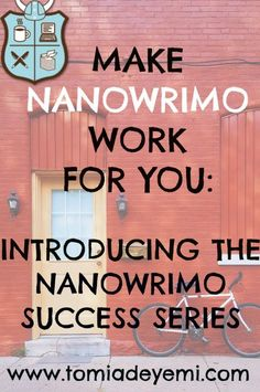 "Make NaNoWriMo Work for You: Introducing the NaNoWriMo Success Series (Part 1) | Tomi Adeyemi: ""Thinking about NaNoWriMo? If so, join me to learn all the writing tips and tricks that helped me finish my first novel last NaNoWriMo!"" Quotes for writers, writer quotes, quotes on writing, writing quotes, writing inspiration."