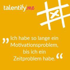 Gegen Motivationsprobleme hilft am besten ein passender talentify-Lernhilfebuddy :) Jetzt auf www.talentify.me anmelden!