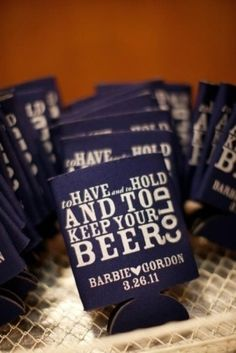 Especially when having an open bar during all of reception, provide beer holders for each guest or let them take  their gift home as they can use it at home too. Personalize your favors by adding your names, different colors, and a sweet/romantic message.