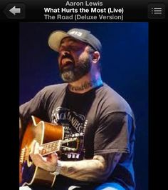 """""""What Hurts The Most"""" Aaron Lewis - He does an amazing job when he covers the song. <3"""