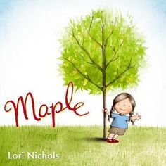 Maple by Lori Nichols. Lori Nichols' enchanting debut features an irresistible, free-spirited, nature-loving little girl who greets the changing seasons and a new . Book Club Books, Book Lists, The Book, Toddler Books, Childrens Books, Tapas, Good New Books, New Sibling, Mozart