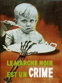 Propaganda poster denouncing the black market as a criminal enterprise that is stealing food from children.