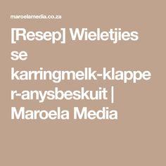 [Resep] Wieletjies se karringmelk-klapper-anysbeskuit | Maroela Media New Recipes, Classic, Derby, Classic Books