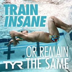 Train insane or remain the same #TYR #MotivationMonday