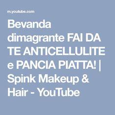 Bevanda dimagrante FAI DA TE ANTICELLULITE e PANCIA PIATTA! | Spink Makeup & Hair - YouTube