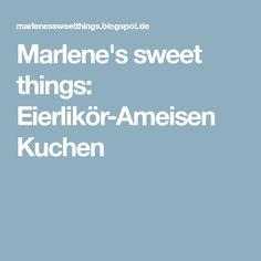 Marlene's sweet things: Eierlikör-Ameisen Kuchen