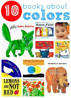 10 books about colors... We also love Pete the Cat: I Love My White Shoes by Eric Litwin and James Dean, Green by Laura Vaccaro Seeger,  Red Sings from Treetops: A Year in Colors  by Joyce Sidman,  Baby Bear Sees Blue by Ashley Wolff,   and The Black Book of Colors by Menena Cottin