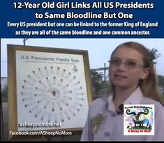12-Year Old Girl Links All US Presidents to Same Bloodline But One....a Sheep no more!