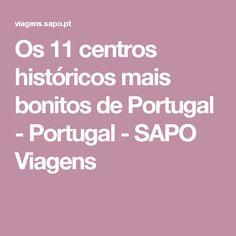 Os 11 centros históricos mais bonitos de Portugal - Portugal - SAPO Viagens