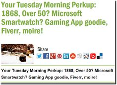 Your Tuesday Morning Perkup: 1868, Over 50? Microsoft Smartwatch? Gaming App goodie, Fiverr, moire!