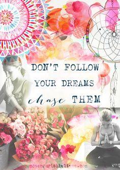 Monday Motivation - Chase Your Dreams | Move Nourish Believe