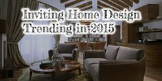 Inviting Home Design Trending in 2015