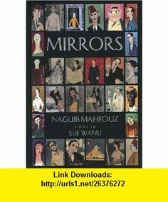 MIRRORS (H) (9789774245336) Naguib Mahfouz , ISBN-10: 9774245334  , ISBN-13: 978-9774245336 ,  , tutorials , pdf , ebook , torrent , downloads , rapidshare , filesonic , hotfile , megaupload , fileserve