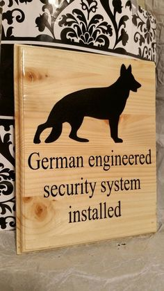 $15 German engineered security system installed sign with German Shepherd silhouette wood sign approz 9x7 inches. Can be customized Send me a message #germanshepherd