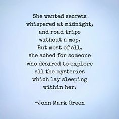 "So perfect, this. ""Secrets at Midnight"" - yearning quote, for women by John Mark Green Angst Quotes, Poem Quotes, Lyric Quotes, Life Quotes, Lyrics, Looking For Alaska, Secret And Whisper, Jhon Green, John Green Quotes"