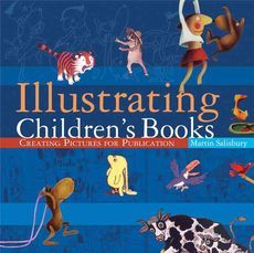 Illustrating Childrens Books: Creating Pictures for Publication by Martin Salisbury 0764127179 9780764127175 Kids Writing, Writing A Book, Writing Tips, Creative Writing, Types Of Books, My Books, Story Books, Salisbury, Date