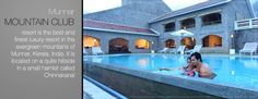 Munnar mountain club resort is the best and finest luxury resort in the evergreen mountains of Munnar, kerala, India