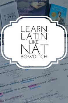 Learning Latin Like Nat Bowditch with Scripture - Family Style Schooling Latin Language Learning, Teaching Latin, Teaching Biology, Foreign Language, Language Study, Teaching Tools, Latin Grammar, Classical Education, Higher Education