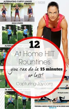 12 at home HIIT Rountines you can do in 15 minutes or less! Find them all at Capturing-Joy.com!