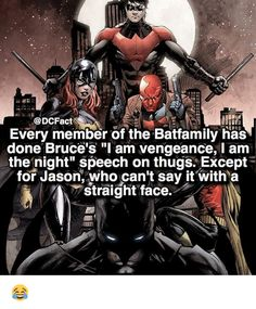 That's why red hood will always be my favorite lol <~~~ I agree, that speech also cracks me up for some reason