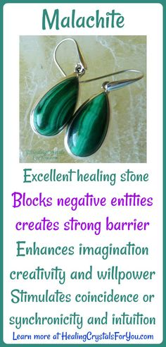 Malachite blocks negative entities creates strong barriers Boosts willpower Enhances creativity Stimulates coincidence or synchronicity helps imagination and intuition healing stone