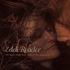 Eddie Reader - one of my favourite scottish singers of folk music Dancing In The Kitchen, St Clare's, Folk Music, Homeland, Singers, The Voice, Night Out, Saints, Dance
