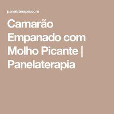Camarão Empanado com Molho Picante | Panelaterapia