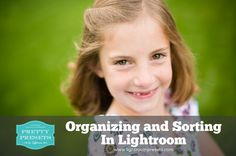 Tips to Organizing and Sorting Photos in Lightroom